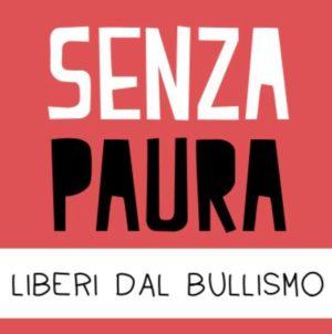 """""""SENZA PAURA"""", per informare e sensibilizzare contro bullismo e cyberbullismo"""